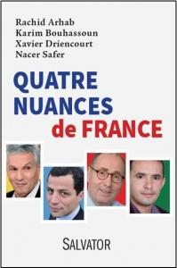 Avec Quatre Nuances de France, qui vient de paraître aux éditions Salvator, Rachid Arhab déroule les fils de sa vérité.
