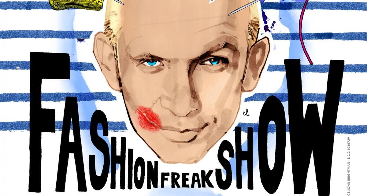 FASHION FREAK SHOW : JEAN-PAUL GAULTIER ET L'ETERNEL RETOUR